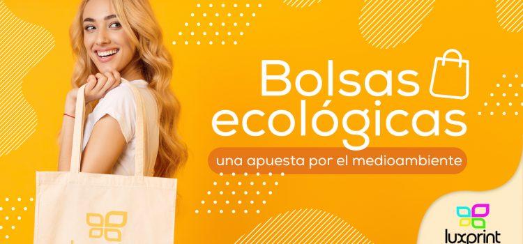 Bolsas ecológicas: una apuesta por el medioambiente