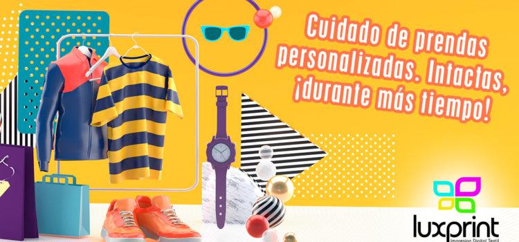 Cuidado de prendas personalizadas. Intactas, ¡durante más tiempo!