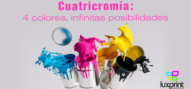 Cuatricromía: 4 colores, infinitas posibilidades